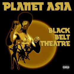 Planet Asia – Black Belt Theater