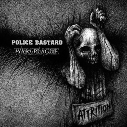 Various Artists – Police Bastard & War//Plague - Attrition split LP
