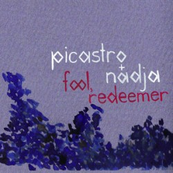 Nadja & Picastro – Fool, Redeemer
