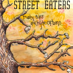 Street Eaters – Rusty Eyes and Hydrocarbons