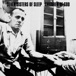 Seven Sisters Of Sleep/Children Of God – Split