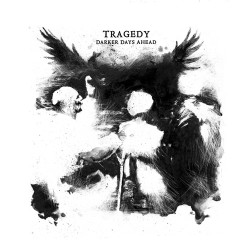 Tragedy – Darker Days Ahead