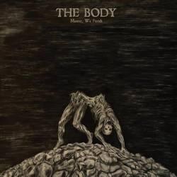 The Body – Master, We Perish