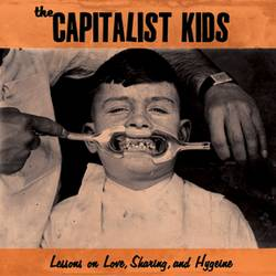 The Capitalist Kids – Lessons on Love, Sharing, and Hygiene