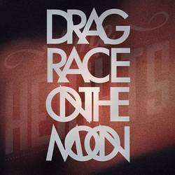 The Heights – Drag Race On The Moon