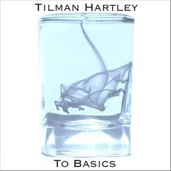 Tilman Hartley  – To Basics