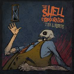 The Shell Corporation – Time And Pressure