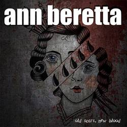 Ann Beretta – Old Scars, New Blood