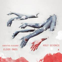 Various Artists – Amirtha Kidambi, Elder Ones – Holy Science