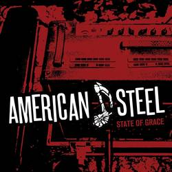 American Steel – State of Grace