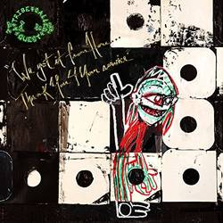 A Tribe Called Quest – We Got It From Here...Thank You For Your Service