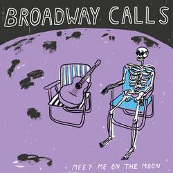Broadway Calls – Meet Me On The Moon