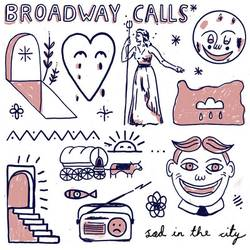 Broadway Calls – Sad in the City
