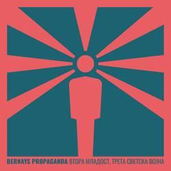 Bernays Propaganda – Vtora Mladost, Treta Svetska Vojna