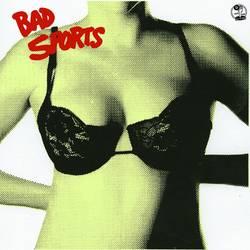 Bad Sports – Bras