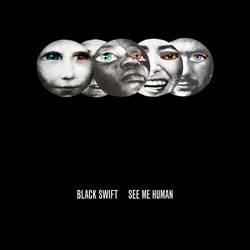Black Swift – See Me Human