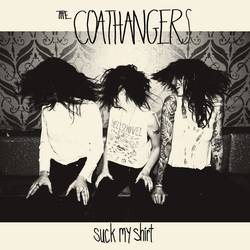 Coathangers – Suck My Shirt