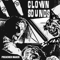 Clown Sounds – Preacher Maker