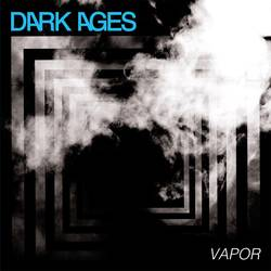 Dark Ages – Vapor