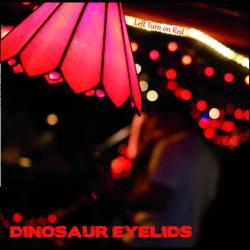 Dinosaur Eyelids – Left Turn on Red