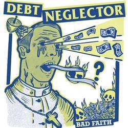 Debt Neglector – Bad Faith EP