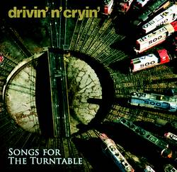 Drivin' N Cryin' – Songs For The Turntable