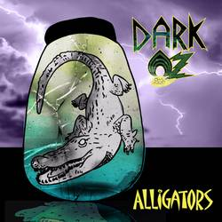 Dark Oz – Alligators