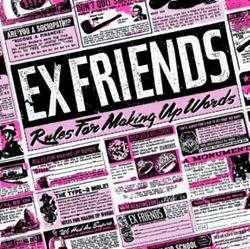 Ex Friends – Rules for Making Up Words
