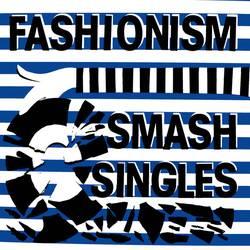 Fashionism  – Smash Singles LP