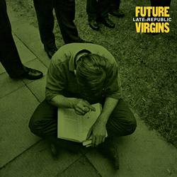 Future Virgins – Late Republic