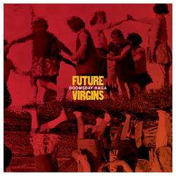 Future Virgins – Doomsday Raga