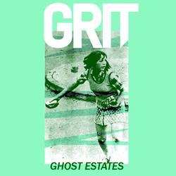 Grit – Ghost estates EP