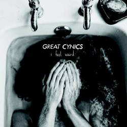 Great Cynics – I Feel Weird