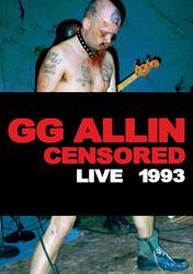 GG Allin  – (un)Censored Live 1993