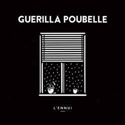 Guerilla Poubelle – L'Ennui