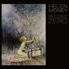 Helen Money – Become Zero