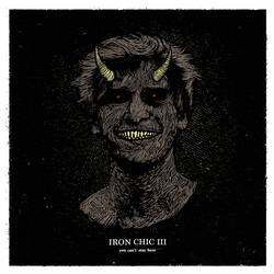 Iron Chic – You Can't Stay Here