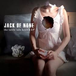 Jack of None – The Tattle Tale Heart