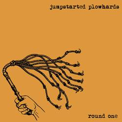 Jumpstarted Plowhards – Round One