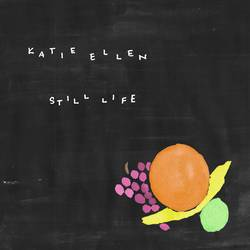 Katie Ellen  – Still Life