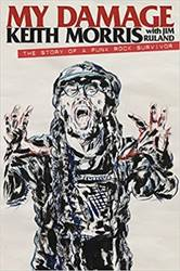 Keith Morris – My Damage: The Story of a Punk Rock Survivor