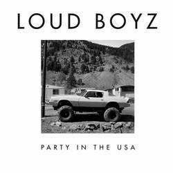Loud Boyz – Party In The USA