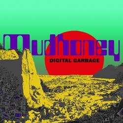 Mudhoney – Digital Garbage