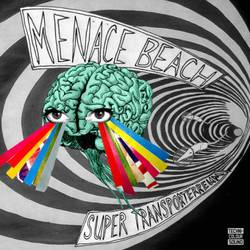 Menace Beach – Super Transporterreum