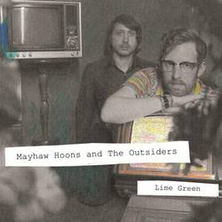 Mayhaw Hoons & the Outsiders – Lime Green