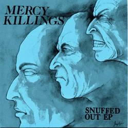 Mercy Killings – Snuffed Out