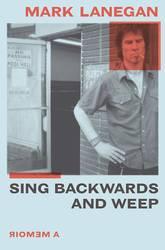 Mark Lanegan – Sing Backwards and Weep