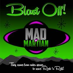 Mad The Martian – Blast Off