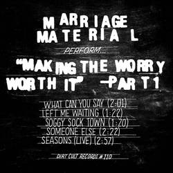 Marriage Material – Making the Worry Worth It