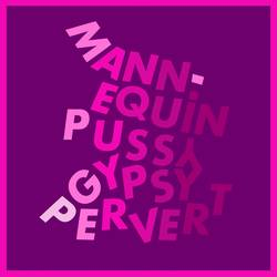 Mannequin Pussy  – Gypsy Pervert